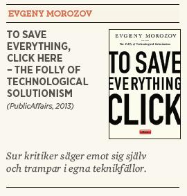 Mattias Svensson recension Evgeny Morozov To save everything click here Neo nr 4 2013