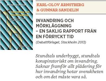 Dan Korn recension Neo nr 5 2013  Karl-Olov Arnstberg                             & Gunnar Sandelin Invandring och  mörkläggning  – En saklig rapport från en förryckt tid