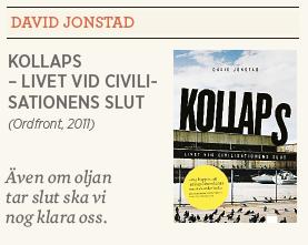 David Jonstad Kollaps livet vid civilisationens slut recension av Mattias Svensson Neo nr 1 2012