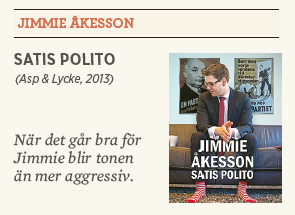 Jimmie Åkesson Satis polito recension Hanna Lager Neo nr 6 2013