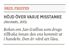 Bengt Ohlsson Jan Guillou Paul Frigyes Höjd över varje misstanke Neo nr 1 2014