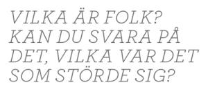 Anna Hedenmo SVT Agenda Paulina Neuding åsiktskorridoren invandring medieelit twitter Neo nr 2 2014 citat2