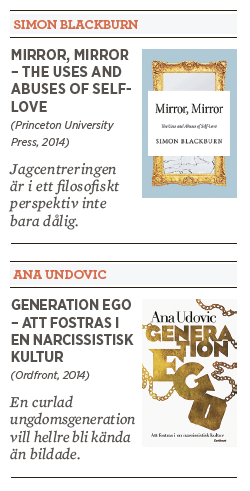 Therese Bohman recension Simon Blackburn Mirror, mirror  Ana Undovic Generation Ego narcissism selfie Neo nr 3 2014