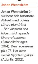 Johan Wennström Lärare utan frihet höger vänster skola utbildning New Public  Management Neo nr 5 2014