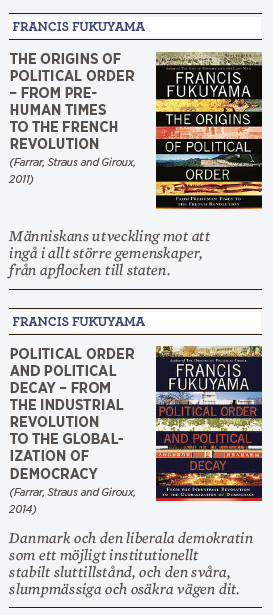 Peter Santesson recension Francis Fukuyama  The Origins of Political Order  Political Order and Political Decay Hegel historiens slut 1989 Från apor till Danmark liberal demokrati Neo nr 1 2015
