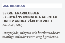 Jan Bergman Sekreterarklubben spioneri Sverige Andra världskriget recension Linda Skugge Neo nr 1 2015