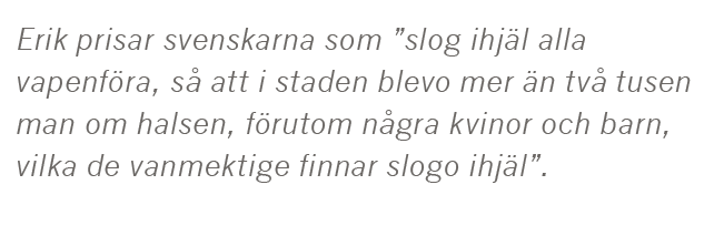 Dick Harrison Ronneby blodbad Blekinge Erik XIV Herman Lindqvist Rickard Lejonhjärta  Saladin Albert Speer Rudolph Hess slaveri historia kungen Neo nr 1 2015 citat