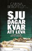 Bengt Ohlsson recension Carina Bergfeldt Sju dagar kvar att leva en berättelse om brott och dödsstraff Neo nr 3 2015