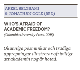 Patrik Strömer recension Who's afraid of academic freedom? Akeel Belgrami Jonathan Cole Lars Vilks akademisk frihet Neo nr 3 2015