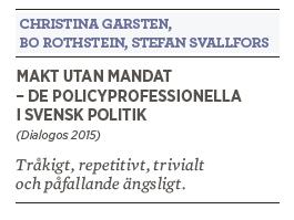 Kristian Hultqvist recension Christina Garsten, Bo Rothstein, Stefan Svallfors Makt utan mandat policyprofessionella Neo nr 4 2015