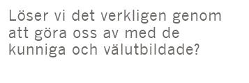 Kristian Hultqvist recension Christina Garsten, Bo Rothstein, Stefan Svallfors Makt utan mandat policyprofessionella Neo nr 4 2015 citat
