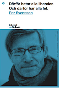 Mattias Svensson recension Per Svensson Därför hatar alla liberaler och därför har alla fel Neo nr 2 2014 liberalism Tyskland