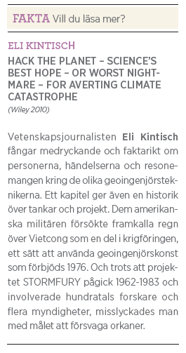 Sikta mot stratosfären Mattias Svensson geoingenjörskonst Neo nr 5 2011 Eli Kintisch hack the planet – science's best hope – or worst nightmare – for averting climate catastrophe