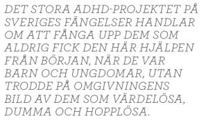 Kjell Häglund ADHD kan lindras och brottsligheten minskas, men sekten hotar forskning och åtgärder Neo nr 2 2013 citat1