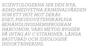 Kjell Häglund ADHD kan lindras och brottsligheten minskas, men sekten hotar forskning och åtgärder Neo nr 2 2013 citat2