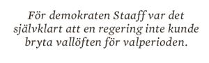 Hans Lindblad Olyckorna Bildt, Björck och Borg essä Neo nr 3 2013 citat 2 Karl Staaff