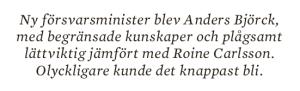 Hans Lindblad Olyckorna Bildt, Björck och Borg essä Neo nr 3 2013 citat 5