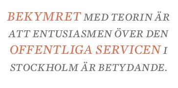 Fredrik Johansson krönika Stockholmsteorin om välfärden Neo nr 6 2013 citat