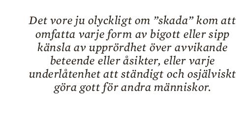 Johan Tralau Lite naket kan väl aldrig skada John Stuart Mill essä Neo nr 6 2013 citat1
