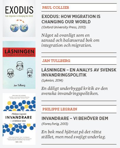 Ivar Arpi recension Paul Collier Exodus Jan tullberg Låsningen – en analys av svensk invandringspolitik Philippe Legrain *Invandrare – vi behöver dem Neo nr 4 2014