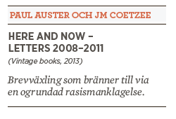 Bengt Ohlsson Paul Auster JM Coetzee Here and now Neo nr 4 2014 twitter ressentiment