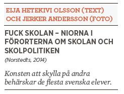 Bengt Ohlsson recension  Eija Hetekivi Olsson Jerker Andersson  Fuck skolan Neo nr 5 2014