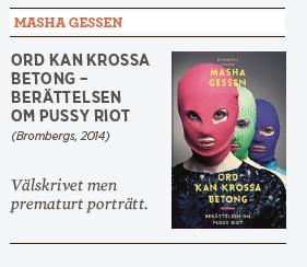 Masha Gessen Ord kan krossa betong berättelsen om Pussy Riot recension Hanna Lager Neo nr 5 2014