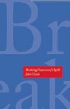 John Dunn Breaking democracy's spell Ivar Arpi recension Neo nr 5 2014