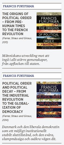 Peter Santesson recension Francis Fukuyama  The Origins of Political Order  Political Order and Political Decay Hegel historiens slut 1989 Från apor till Danmark liberal demokrati Neo nr 1 2015