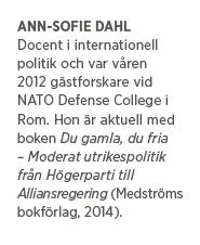 Ann-Sofie Dahl Se omvärlden! Du gamla du fria  Moderat utrikespolitik Nato försvar öppna hjärtan Fredrik Reinfeldt Gunilla Carlsson bistånd Neo nr 1 2015
