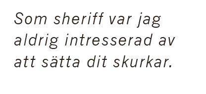 Mats Drougge Gonzosheriffen sheriff Aspen Colorado Bob Braudis Hunter S Thompson Johnny Depp Freak Power hippies kriminalitet brottslighet polis Neo nr 2 2015 citat