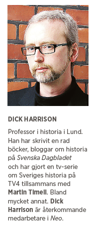 Dick Harrison Sverige behövde inte invaderas Johan Hakelius Ulf Nilsson Daniel Swedin Aftonbladet kolonialism John Cleese Life of Brian Neo nr 3 2015 presentation