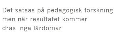 Inger Enkvist Forskning utan mening pedagogik Emil Bertilsson Sundell & Stensson John Hattie Hans Bergström Nils-Erik Nilsson Margareta Ekborg Zahra Bayati Roger säljö Harald Eklund pedagogik Neo nr 4 2015 citat3