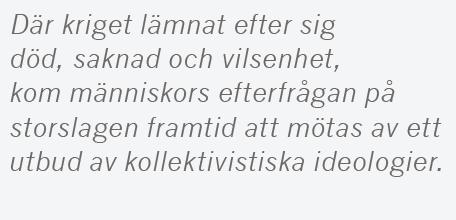 Patrik Strömer recension Dan Stone Goodbye to all that? Konrad Jarausch Out of ashes Europa Hitler stalin Kennedy Berlinmuren kommunism Sovjet 1989 Viktor Orban Ungern Neo nr 4 2015 citat