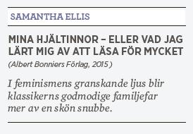 Samantha Ellis Mina hjältinnor recension Hanna Lager Anne på Grönkulla Jane Austen Stolthet och fördom Neo nr 4 2015